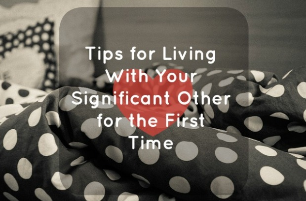 Tips for Living With Your Significant Other for the First Time