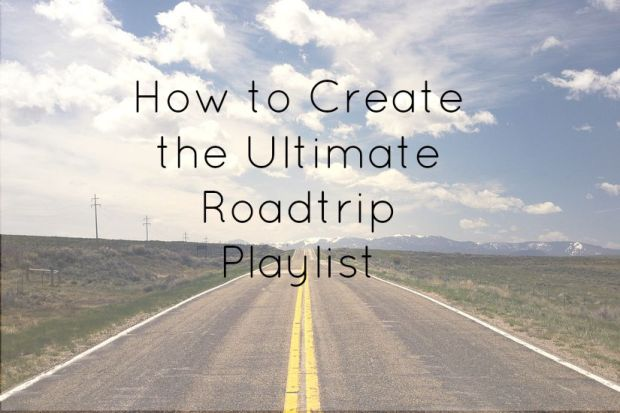 How to Create the Ultimate road trip Playlist