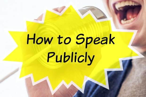 How to Speak Publicly