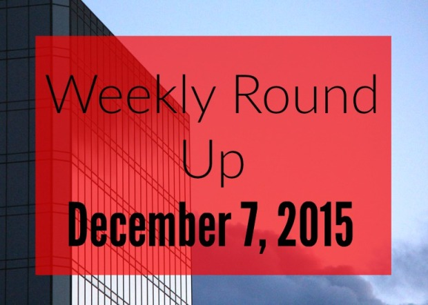 Weekly Round Up 12.7