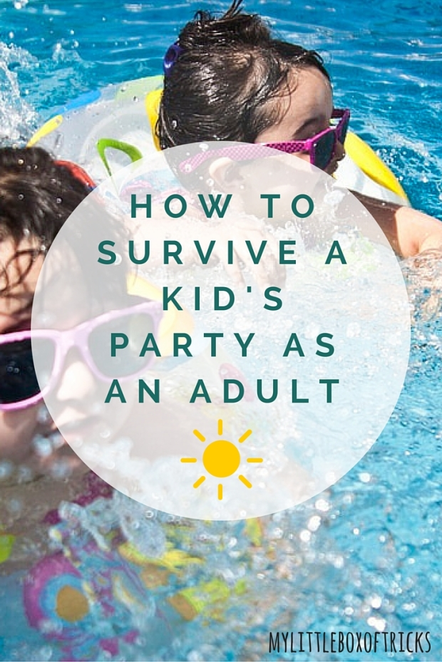 How to Survive a Kid's Party as an adult.jpg